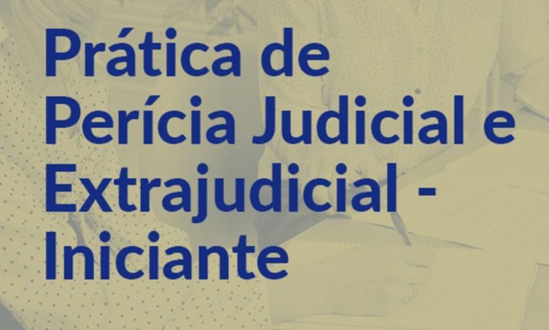Prática de Perícia Judicial e Extrajudicial – Iniciante